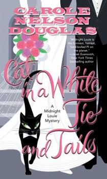 Cat in a White Tie and Tails - Book #24 of the Midnight Louie