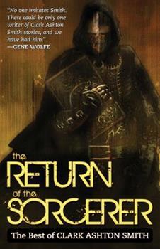 Paperback The Return Of The Sorcerer: The Best Of Clark Ashton Smith Book