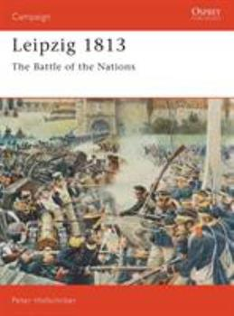 Leipzig, 1813: The Battle of the Nations (Osprey Military Campaign) - Book #25 of the Osprey Campaign