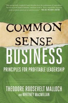 Hardcover Common-Sense Business: Principles for Profitable Leadership Book