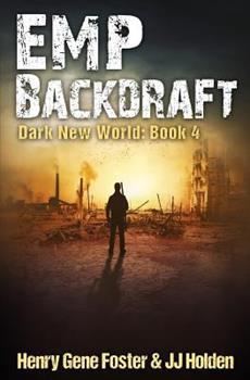 EMP Backdraft - Book #4 of the Dark New World