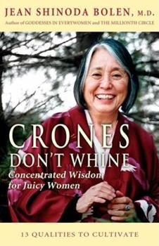 Crones Don't Whine: Concentrated Wisdom for Juicy Women 1573249122 Book Cover