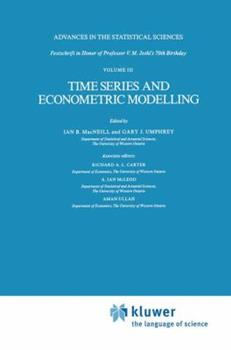 Paperback Time Series and Econometric Modelling: Advances in the Statistical Sciences: Festschrift in Honor of Professor V.M. Joshi's 70th Birthday, Volume III Book