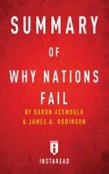 Summary of Why Nations Fail: By Daron Acemoglu and James A. Robinson - Includes Analysis
