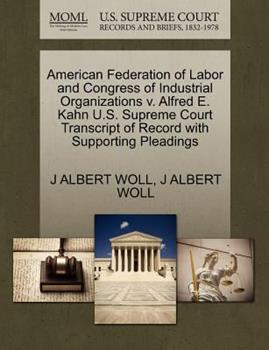 Paperback American Federation of Labor and Congress of Industrial Organizations V. Alfred E. Kahn U. S. Supreme Court Transcript of Record with Supporting Pleadi Book