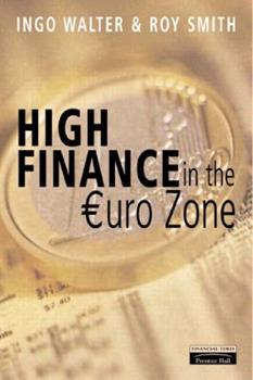 Hardcover High Finance in the Euro-Zone: Competing in the New European Capital Market Book