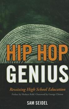 Hardcover Hip Hop Genius: Remixing High School Education Book