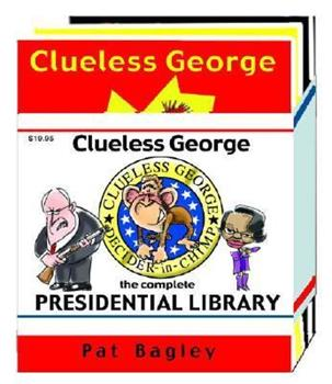 Clueless George: The Complete Presidential Library  (3-book collector set) 0974486086 Book Cover