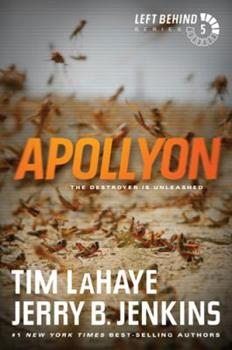 Apollyon: The Destroyer Is Unleashed - Book #5 of the Left Behind