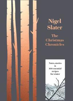 The Christmas Chronicles: Notes, stories  100 essential recipes for winter 0008298491 Book Cover