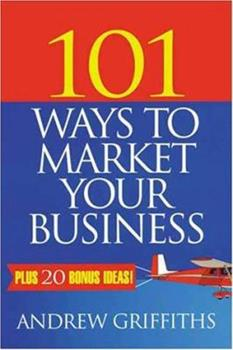 Paperback 101 Ways to Market Your Business (101 . . . Series) Book