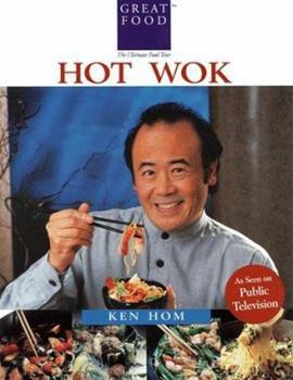 Ken Hom's Hot Wok: Over 150 One-Pan Wonders 1884656080 Book Cover