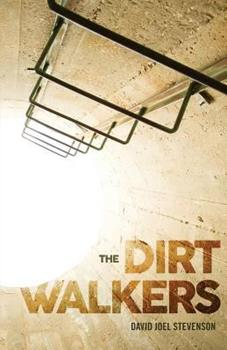 The Dirt Walkers - Book #2 of the Surface's End
