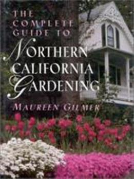 Hardcover The Complete Guide to Northern California Gardening Book