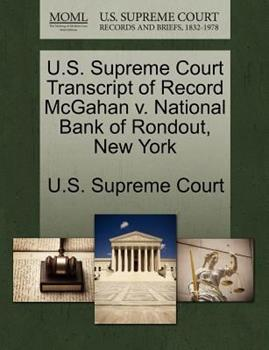 Paperback U. S. Supreme Court Transcript of Record Mcgahan V. National Bank of Rondout, New York Book
