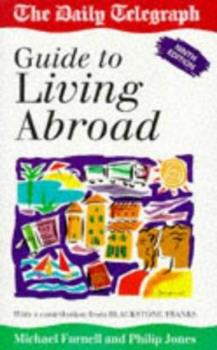 Paperback Living Abroad: The Daily Telegraph Guide (Daily Telegraph Guides) Book