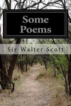 Some Poems - Book #13 of the Waverley Novels