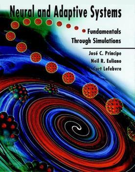 Paperback Neural and Adaptive Systems: Fundamentals Through Simulations Book