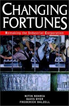 Changing Fortunes: Remaking the Industrial Corporation 047138481X Book Cover