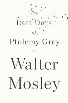 The Last Days of Ptolemy Grey 1594487723 Book Cover