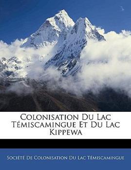 Paperback Colonisation du Lac T?miscamingue et du Lac Kippew Book