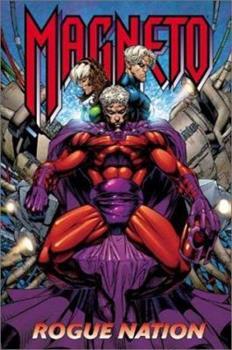 Magneto: Rogue Nation                (Uncanny X-Men (1963) #366-371) - Book  of the Uncanny X-Men 1963-2011