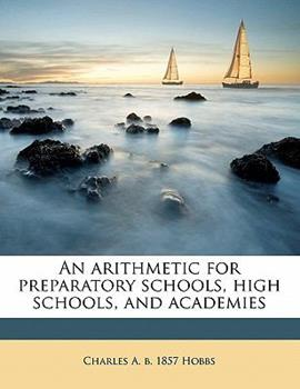 Paperback An Arithmetic for Preparatory Schools, High Schools, and Academies Book