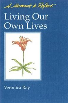 Living Our Own Lives: A Moment To Reflect (A Moment to Reflect) 0894865714 Book Cover