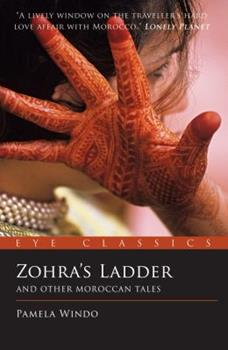 Zohra's Ladder: And Other Moroccan Tales (Eye Classics) - Windo, Pamela