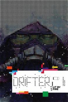 Drifter, Volume 3: Lit by Fire - Book #3 of the Drifter
