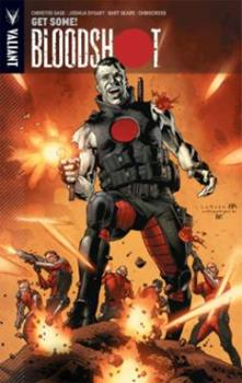 Bloodshot, Volume 5: Get Some and Other Stories - Book #5 of the Bloodshot 2012