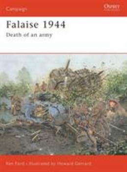 Falaise 1944: Death of an army (Campaign) - Book #149 of the Osprey Campaign