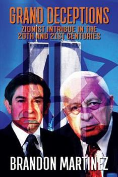 Paperback Grand Deceptions: Zionist Intrigue in the 20th and 21st Centuries Book