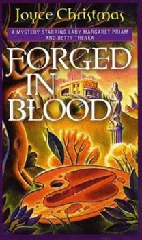 Forged in Blood: A Lady Margaret Priam/Betty Trenka Mystery 0449007146 Book Cover
