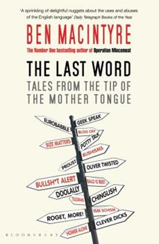 The Last Word: Tales from the Tip of the Mother Tongue 140880333X Book Cover