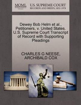 Paperback Dewey Bob Helm et Al. , Petitioners, V. United States. U. S. Supreme Court Transcript of Record with Supporting Pleadings Book
