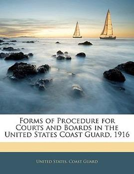 Paperback Forms of Procedure for Courts and Boards in the United States Coast Guard 1916 Book
