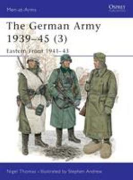 The German Army 1939-45 (3): Eastern Front 1941-43: Eastern Front, 1941-43 v. 3 - Book #2.1 of the Soldados II Guerra Mundial