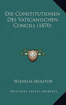 Hardcover Die Constitutionen des Vaticanischen Concils Book