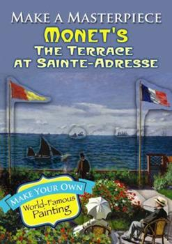 Make a Masterpiece -- Monet's The Terrace at Sainte-Adresse 0486789527 Book Cover
