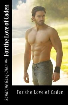 For the Love of Caden - Book #6 of the Assassin/Shifter