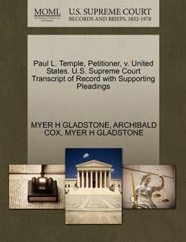 Paperback Paul L. Temple, Petitioner, V. United States. U. S. Supreme Court Transcript of Record with Supporting Pleadings Book