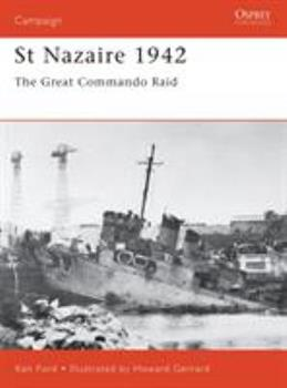 St Nazaire 1942: The Great Commando Raid - Book #92 of the Osprey Campaign