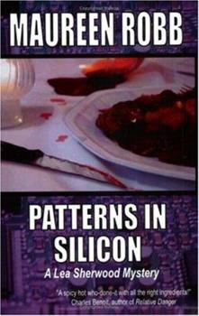 Patterns in Silicon - Book  of the Lea Sherwood Mystery
