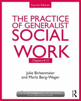 The Practice of Generalist Social Work: Chapters 8-13 1138056510 Book Cover