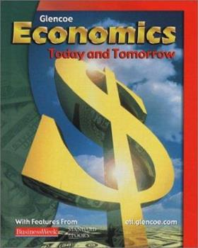 Economics: Today and Tomorrow, Student Edition Economics: Today and Tomorrow, Student Edition 0078259800 Book Cover