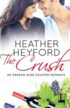 The Crush - Book #1 of the Oregon Wine Country