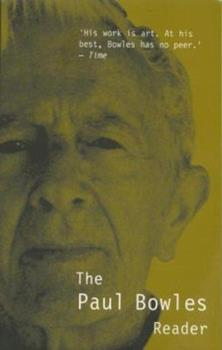 The Paul Bowles Reader (Peter Owen Modern Classic) 0720610915 Book Cover