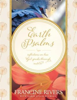 Earth Psalms: Reflections on How God Speaks Through Nature 1496414853 Book Cover
