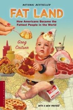 Paperback Fat Land : How Americans Became the Fattest People in the World Book